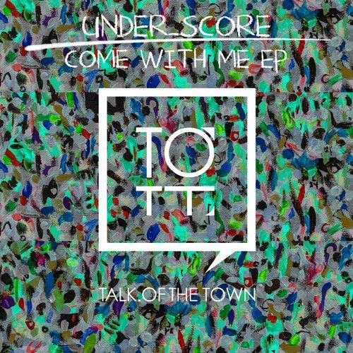 under_score - Come With Me [TOTT034]